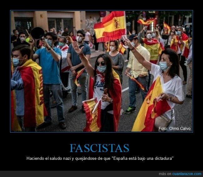 cayetanos,coronavirus,derecha,dictadura,españa,fascistas,manifestación,saludo nazi