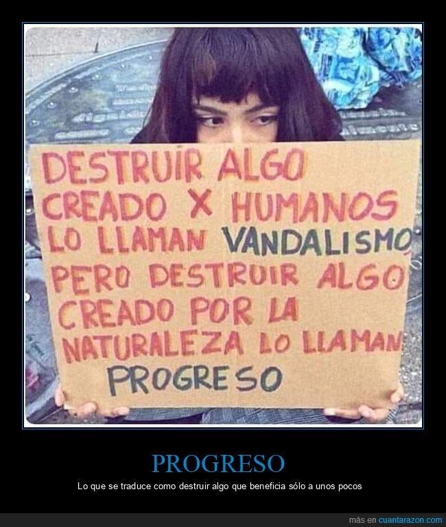 destruir,naturaleza,progreso,vandalismo