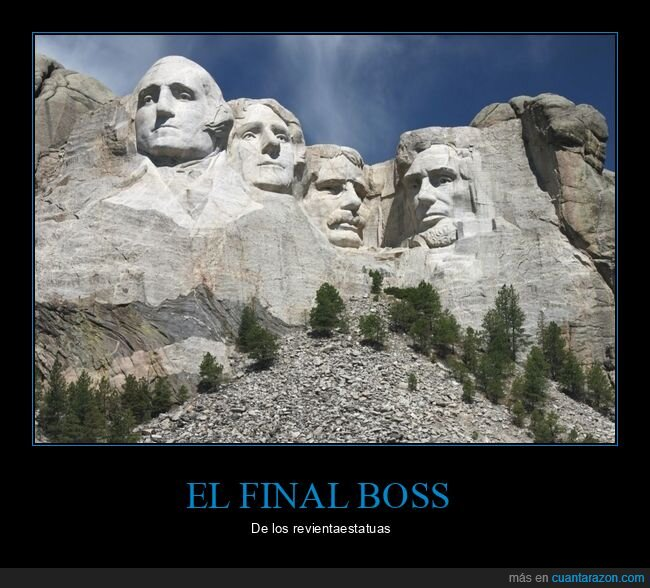 estatuas,final boss,monte rushmore
