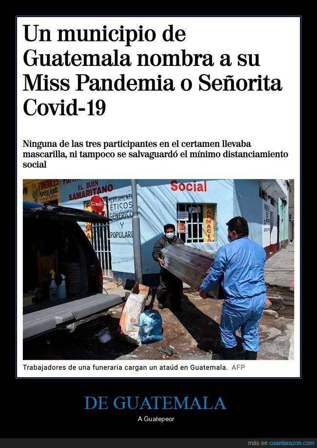 guatemala,miss,miss pandemia,wtf