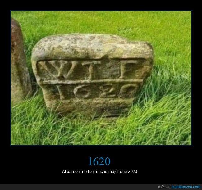 1620,2020,wtf