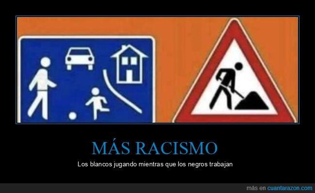 blancos,negros,racismo,señales