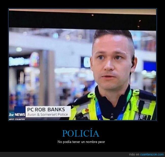 nombre,policía,rob banks