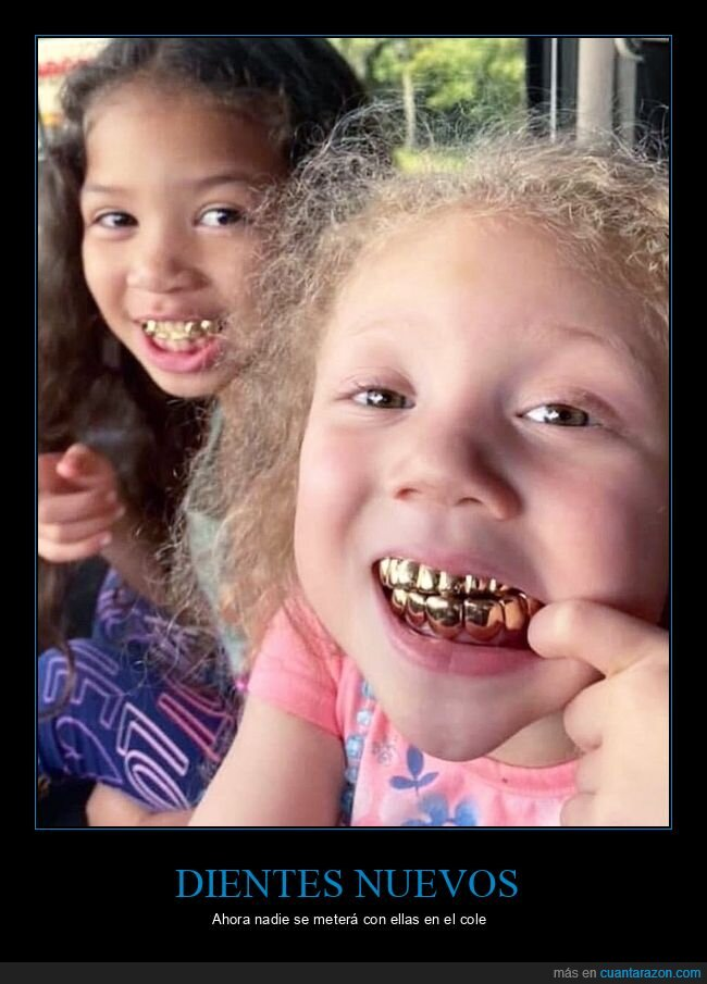 dientes,niñas,oro,wtf