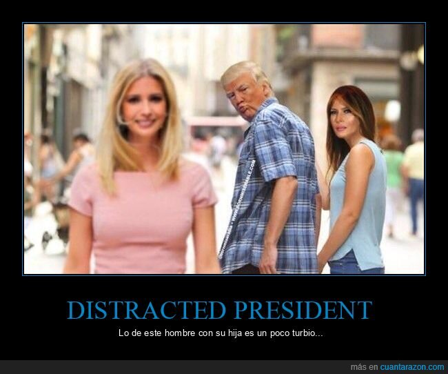 distracted guy,donald trump,ivanka trump,melania,políticos,trump