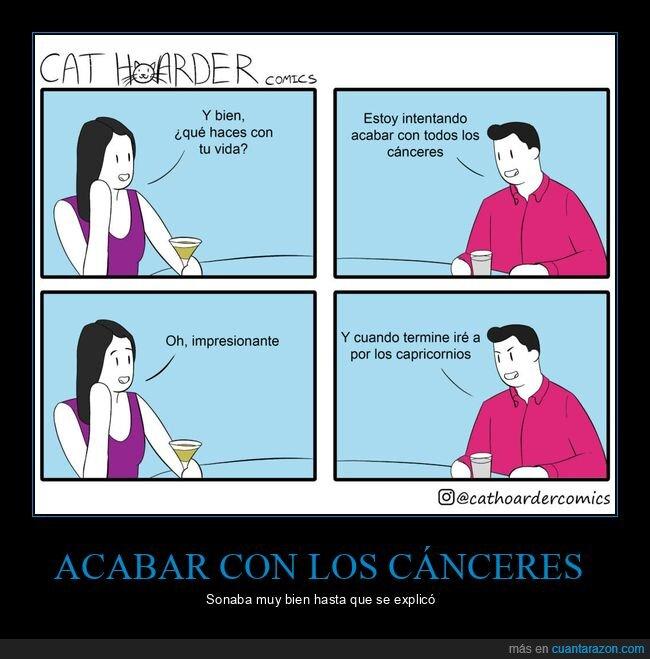 acabar,cáncer,capricornio,horóscopo