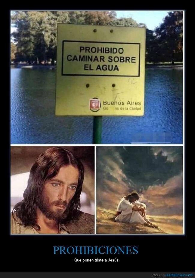 agua,caminar,carteles,jesús,prohibición,wtf