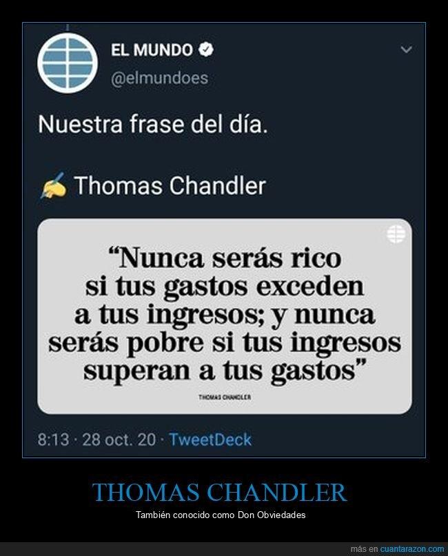 gastos,ingresos,pobre,rico,thomas chandler