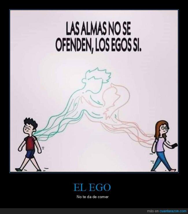 almas,egos,ofenderse