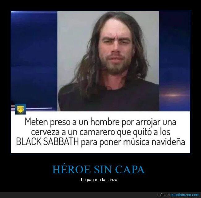 arrestado,black sabbath,camarero,cerveza,villancico