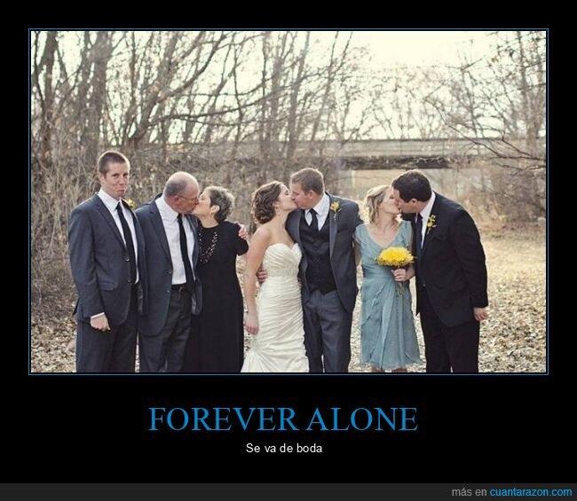 boda,forever alone,parejas
