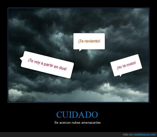 amenazar,mala hostia,matar,nubes