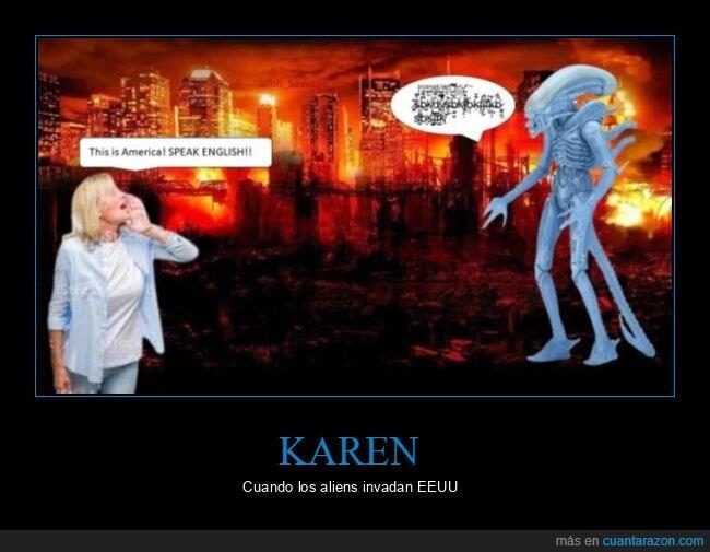 aliens,hablar,inglés,invadir,karen
