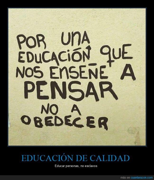educación,enseñar,obedecer,pensar