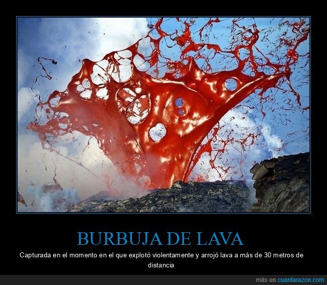 burbuja,explotar,lava,momento exacto