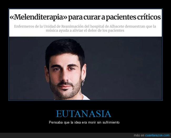 eutanasia,melendi,terapia