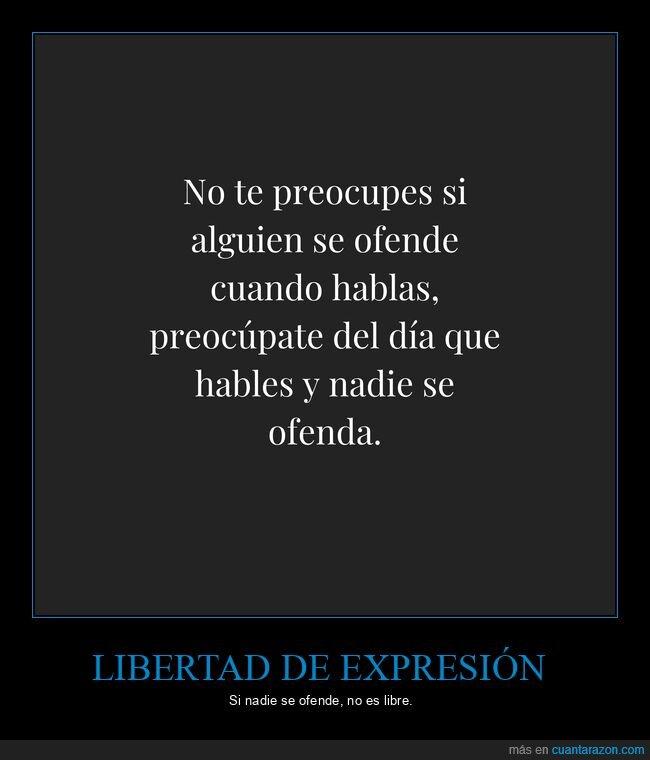 libertad de expresión,ofenderse