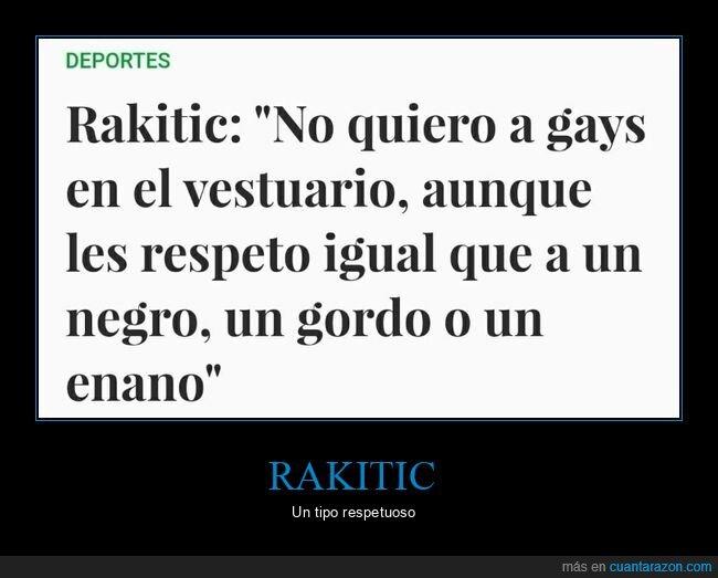 gays,rakitic,respeto
