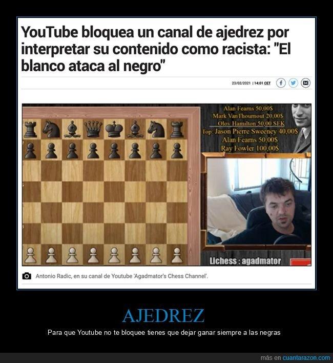 ajedrez,aportes,bloqueo,racismo,wtf,youtube