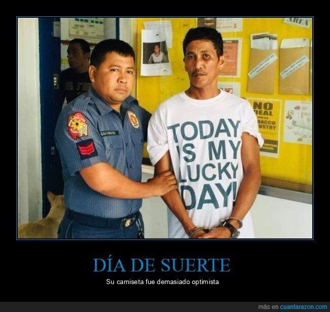 arrestado,camiseta,día de suerte,fails