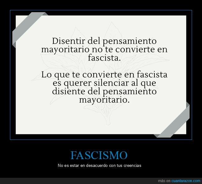 disentir,fascismo,pensamientos