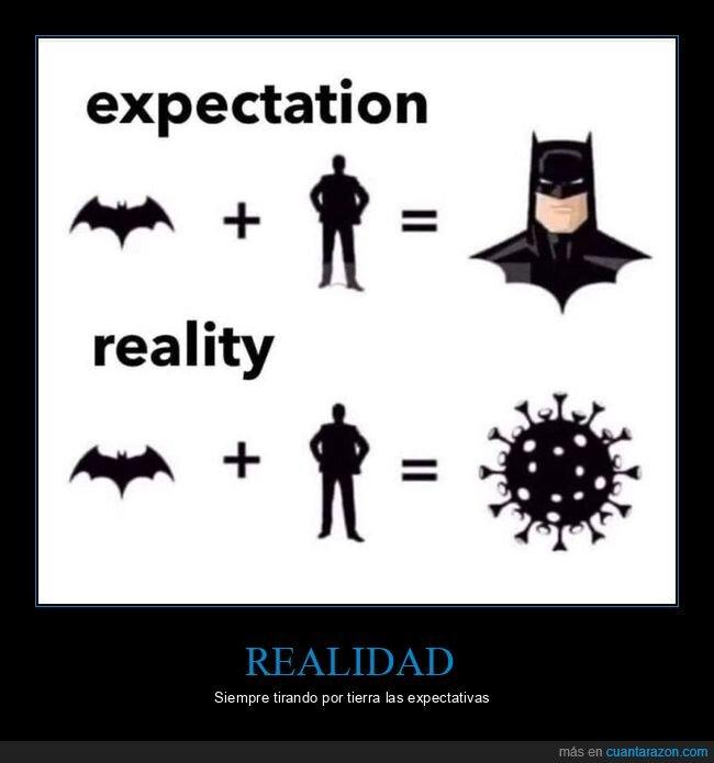 batman,coronavirus,expectativas,murciélago,realidad