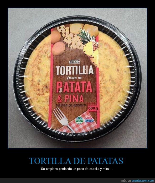 piña,tortilla de patatas,wtf