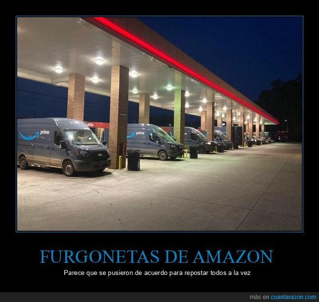 amazon,furgonetas,gasolinera,wtf