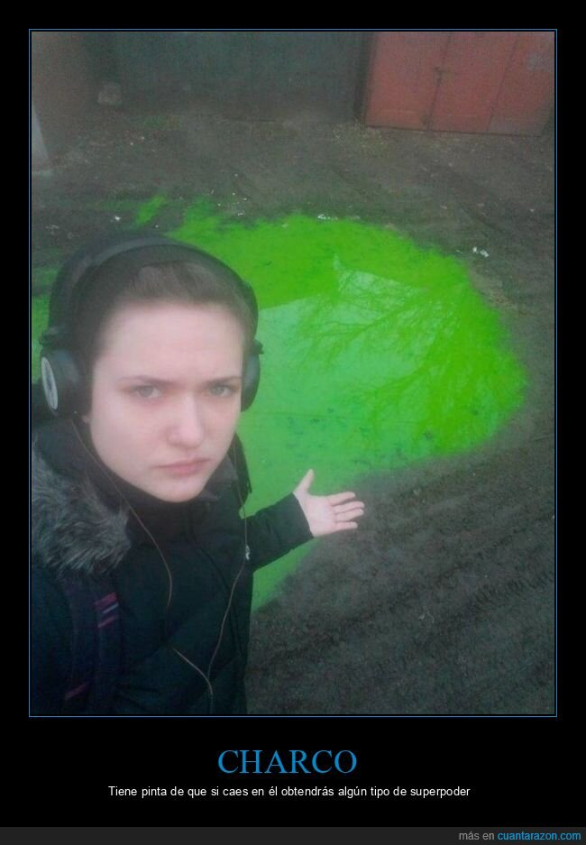 charco,verde,wtf