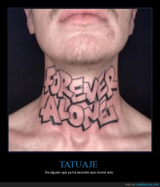 forever alone,tattoo,wtf