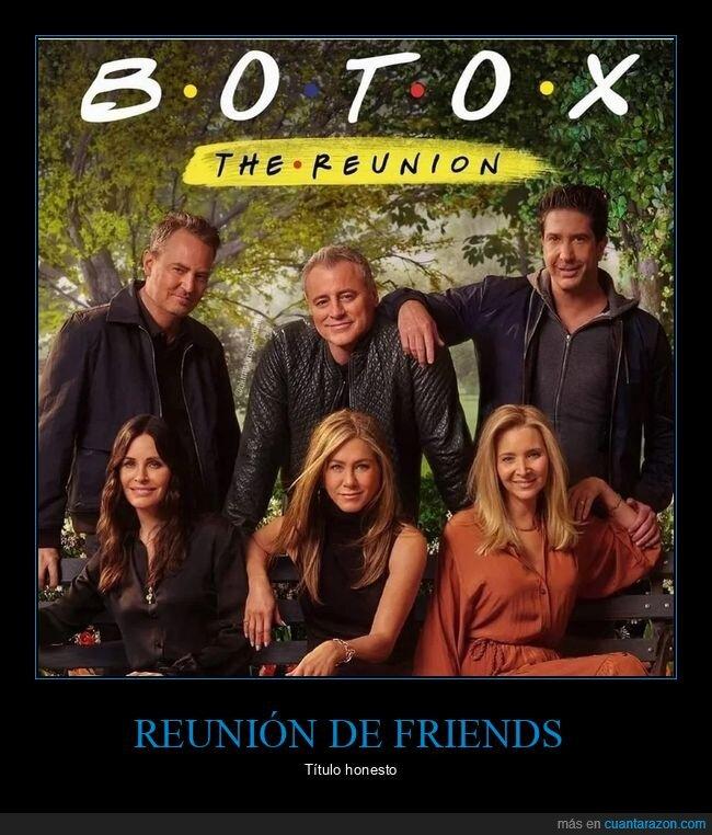 botox,friends,reunión