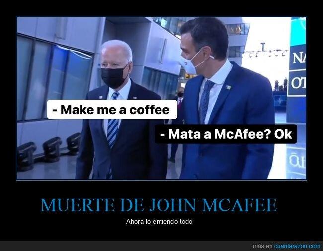 biden,john mcafee,pedro sánchez,políticos