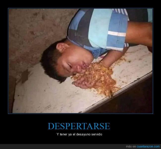 desayuno,potar,vomitada