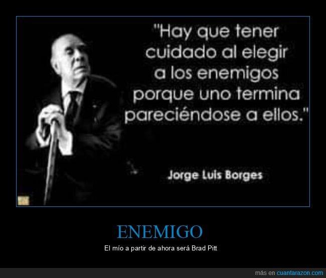Borges,citas,enemigos,parecerse