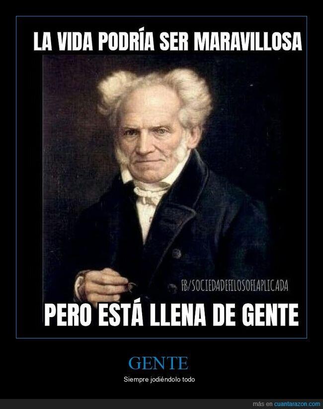 gente,maravillosa,schopenhauer,vida