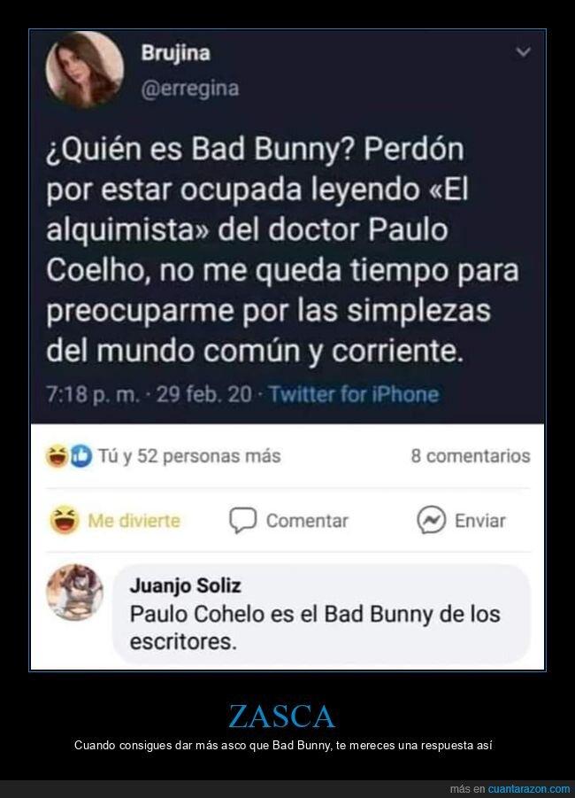 bad bunny,comentarios,el alquimista,leer,paulo coelho,zasca