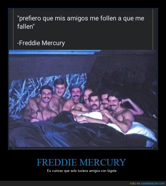 amigos,fallar,freddie mercury