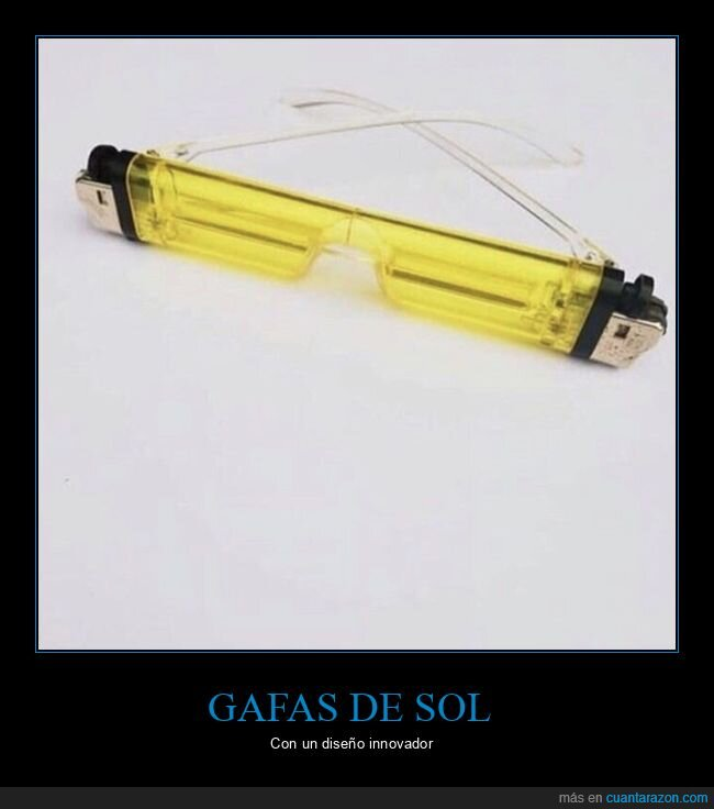 gafas de sol,mecheros,wtf