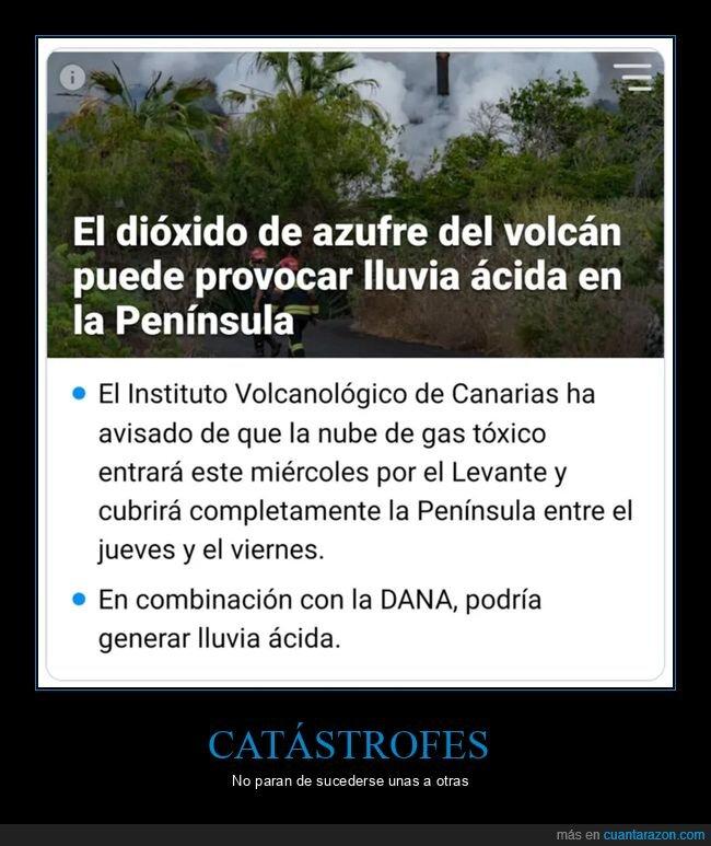 filomena,lluvia ácida,pandemia,terremotos,volcán