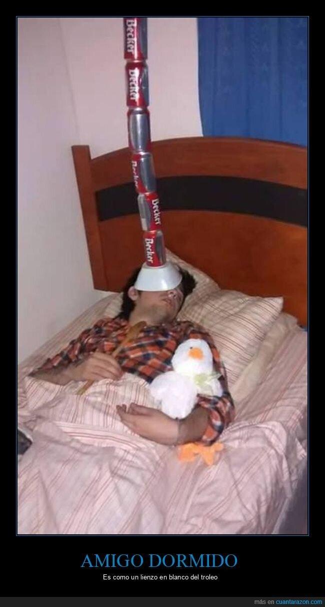 durmiendo,latas,trolling