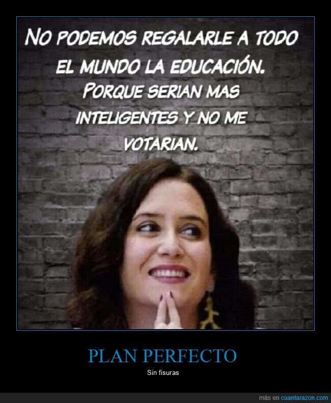díaz ayuso,educación,inteligentes,políticos,regalar,votar