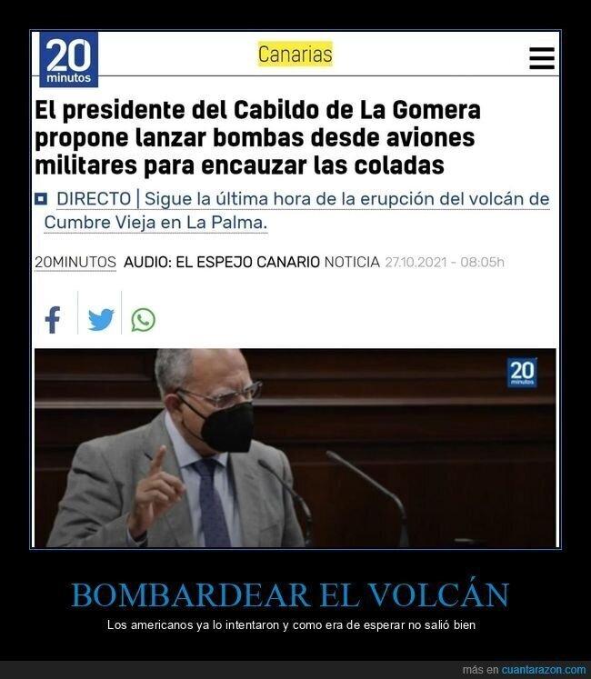 bombardear,políticos,volcán,wtf