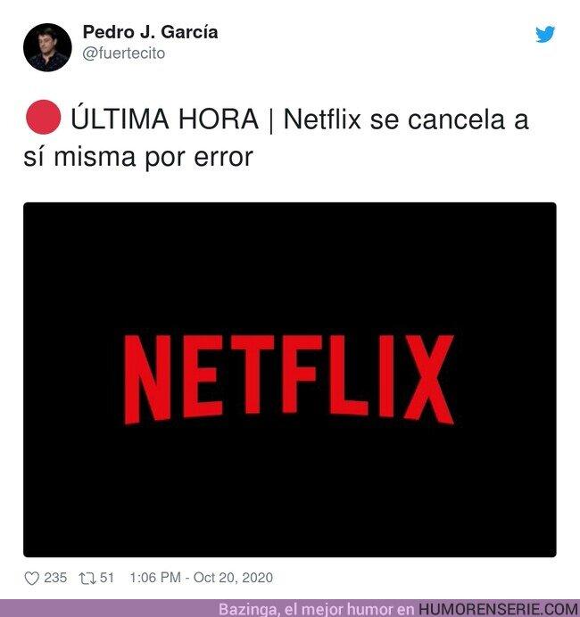 59843 - Netflix está confunfida y se ha confundido a si misma. Por @fuertecito