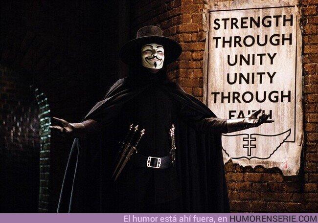 """60706 - """"Recuerden, recuerden, el 5 de noviembre. Conspiración, pólvora y traición. No veo la demora y siempre es la hora de evocarla sin dilación"""". V de Vendetta"""