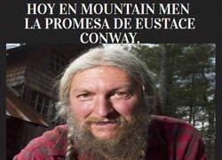 Enlace a HOY EN MOUNTAIN MEN LA PROMESA DE EUSTACE CONWAY