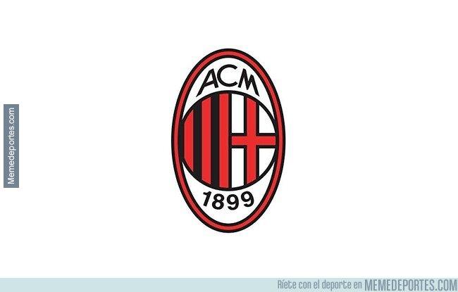 1094185 - Pongo solo una imagen del Milan ya que son un meme en si mismo.