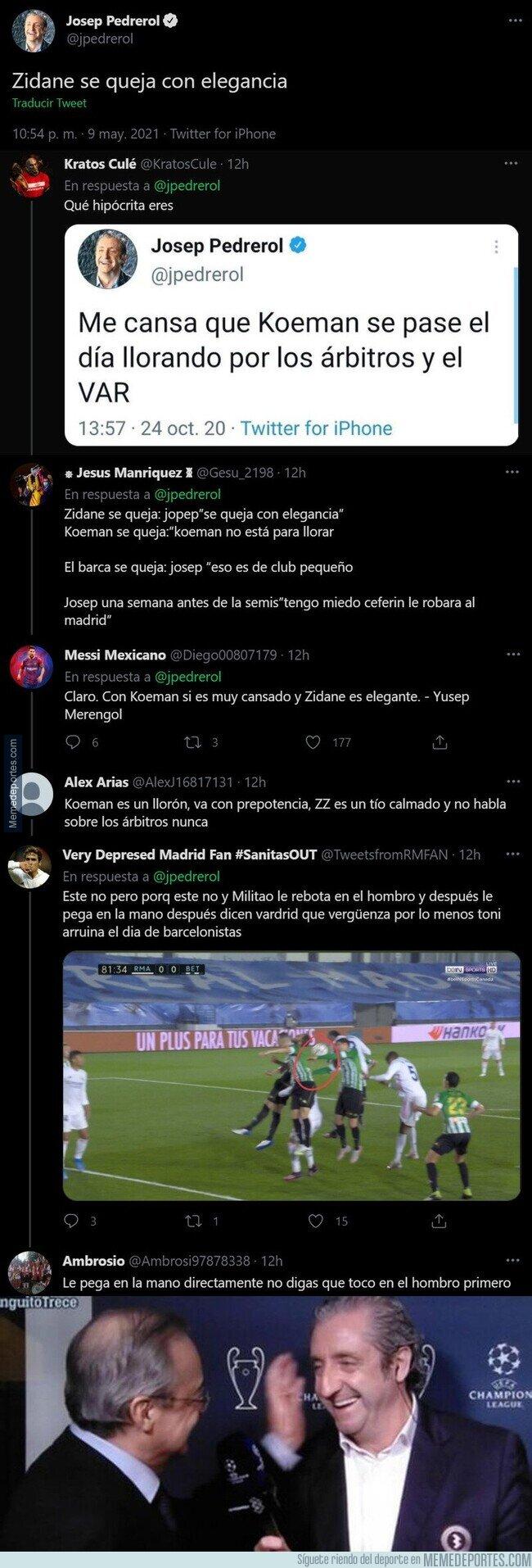 1134772 - La brutal hipocresía de Josep Pedrerol con estos dos tuits cuando opina de Koeman y Zidane sobre los árbitros