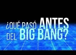 Enlace a ¿Qué pasó antes del Big Bang?