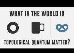 Enlace a ¿Sobre qué trata la materia cuántica topológica?