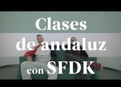 Enlace a SFDK nos dan unas clases de andaluz para no tener problemas al viajar